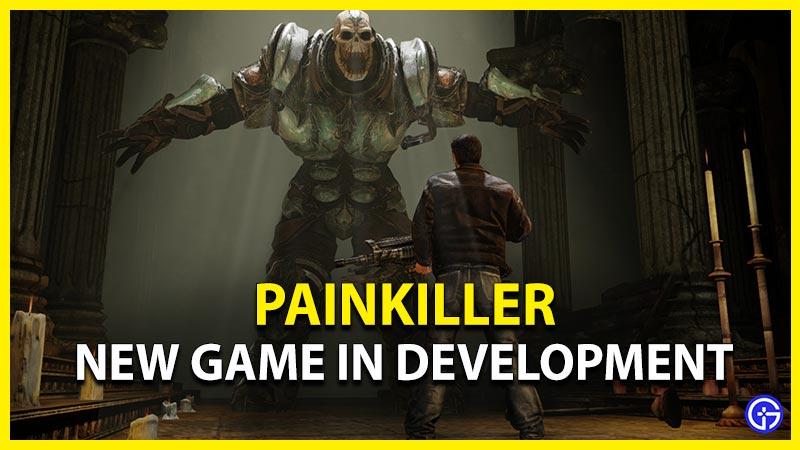 New Painkiller Game in Development