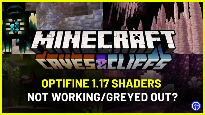 Optifine 1.17 Shaders Not Working and Greyed Out Fix