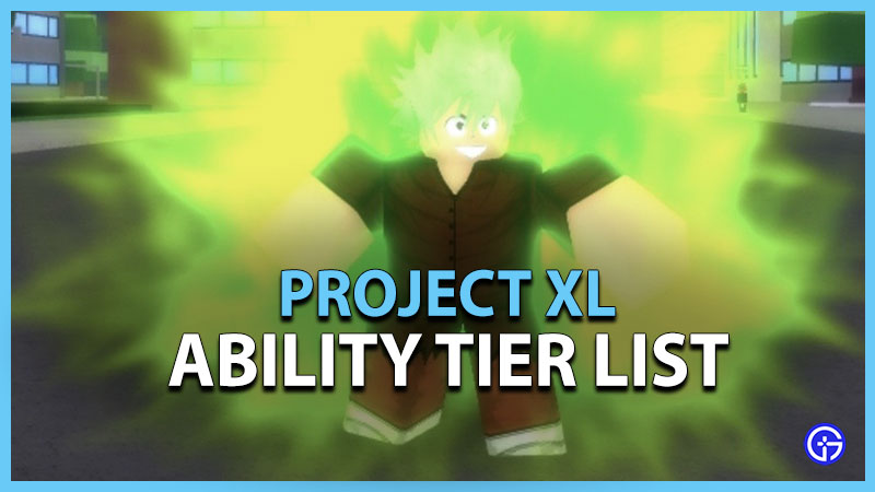 Project XL Ability Tier List