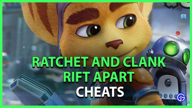 Ratchet And Clank Rift Apart cheats