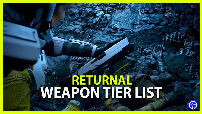 Returnal Weapon Tier List