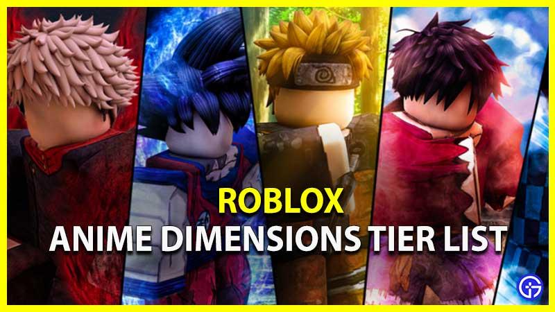 Roblox Anime Dimensions Tier List