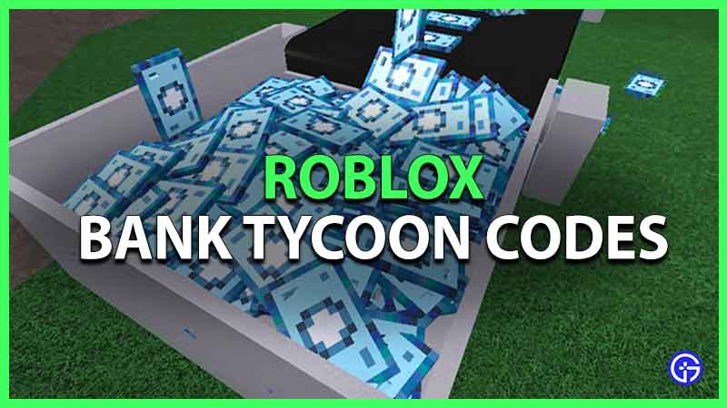 roblox bank tycoon codes list