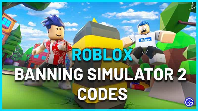 Roblox Banning Simulator 2 Codes