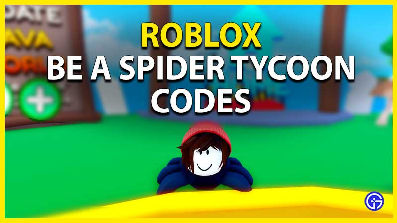Roblox Be A Spider Tycoon Codes