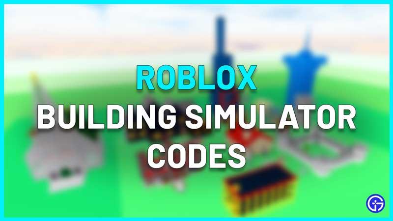 Roblox Building Simulator Codes