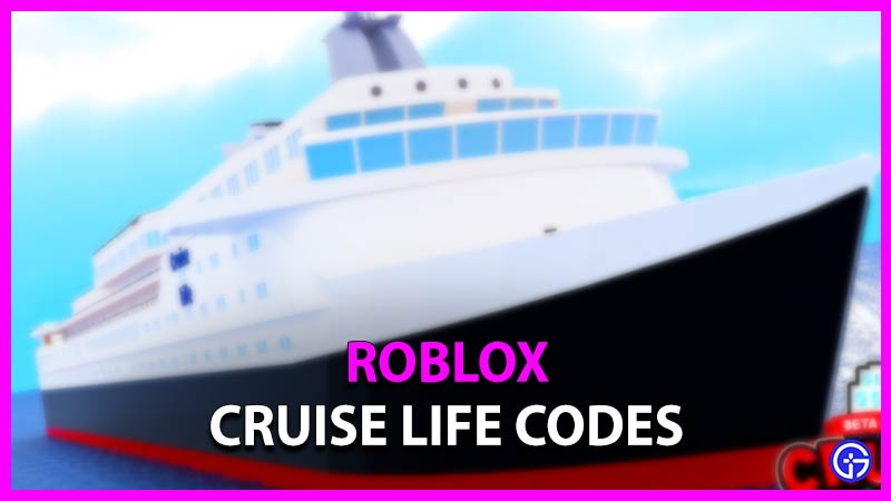 Roblox Cruise Life Codes