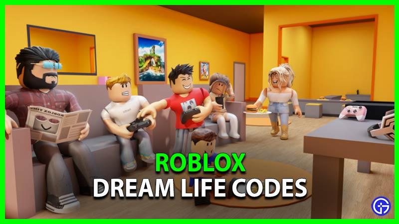 Roblox Dream Life Codes