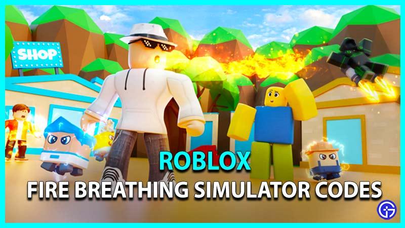 Roblox Fire Breathing Simulator Codes