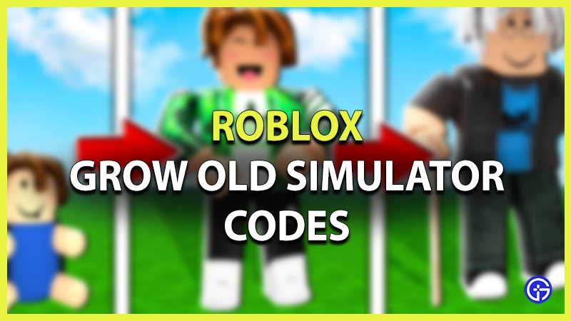 Roblox Grow Old Simulator Codes