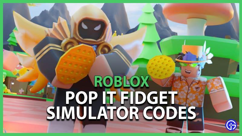 Roblox Pop It Fidget Simulator Codes