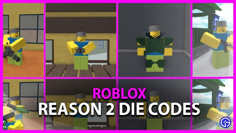 Roblox Reason 2 Die Codes