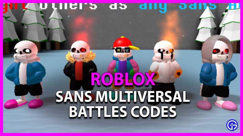 Roblox Sans Multiversal Battles Codes