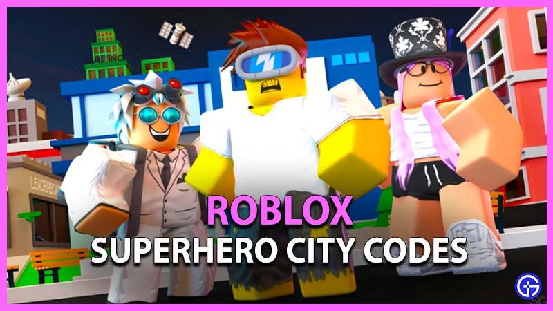 Roblox Superhero City Codes