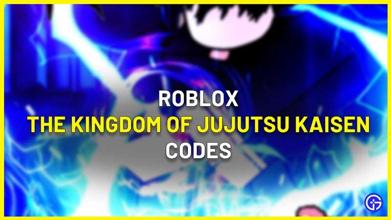 Roblox The Kingdom Of Jujutsu Kaisen Codes