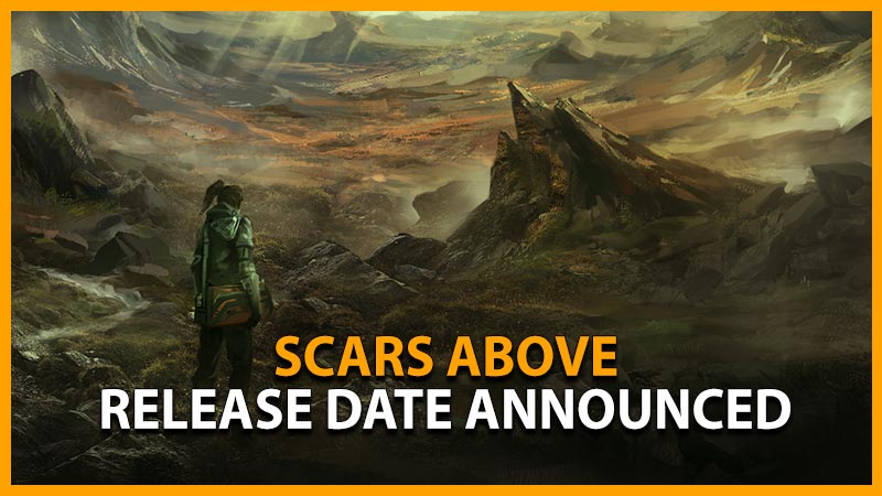 Scars Above Release Date Announced