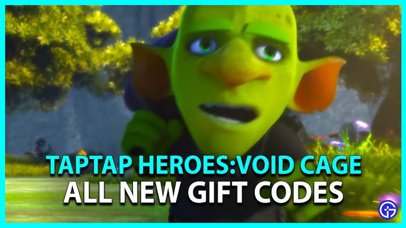Taptap Heroes Void Cage Gift Codes