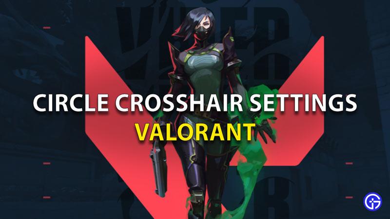 Valorant Circle Crosshair Settings