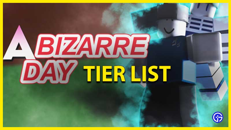 a bizarre day tier list