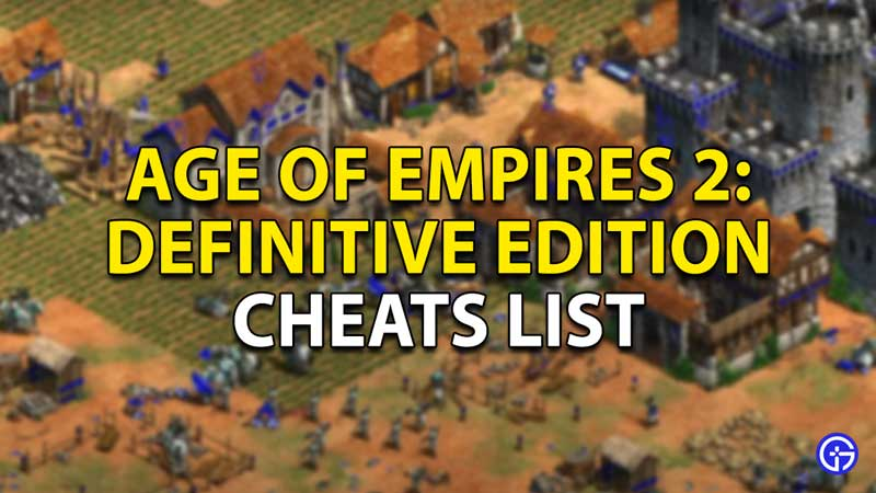 age of empires 2 definitive edition cheats list