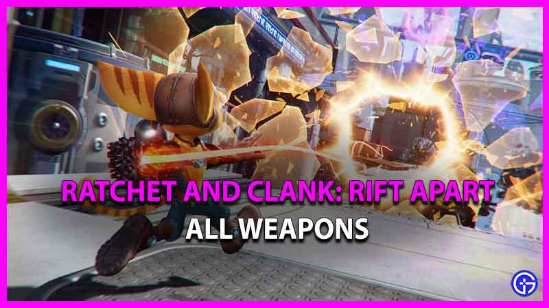 all weapons in ratchet and clank rift apart