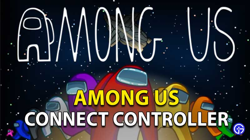 Among Us - How To Use Controller