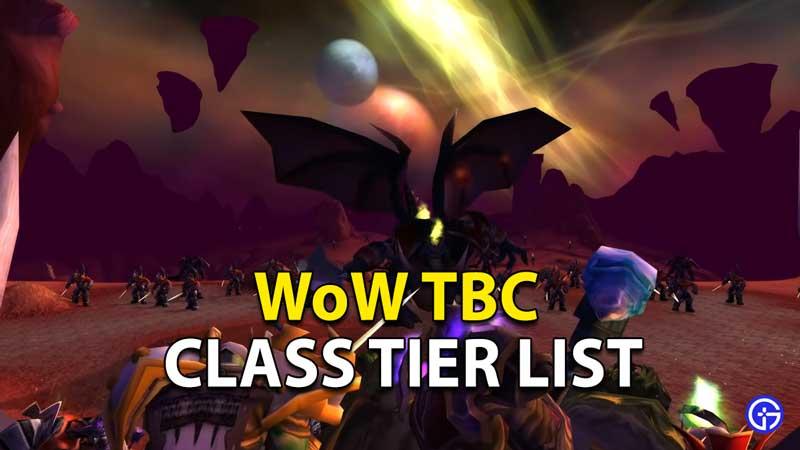WoW Classic TBC (The Burning Crusade) Class Tier List