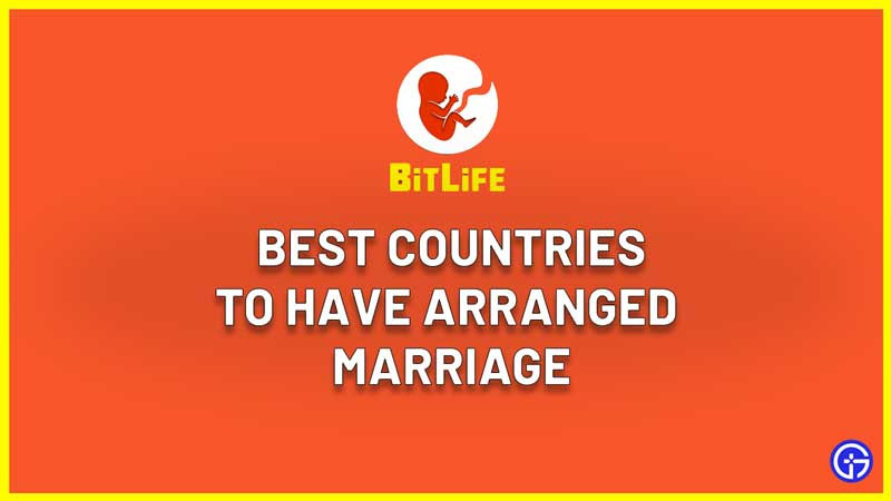 best countries to have arranged marriage in bitlife