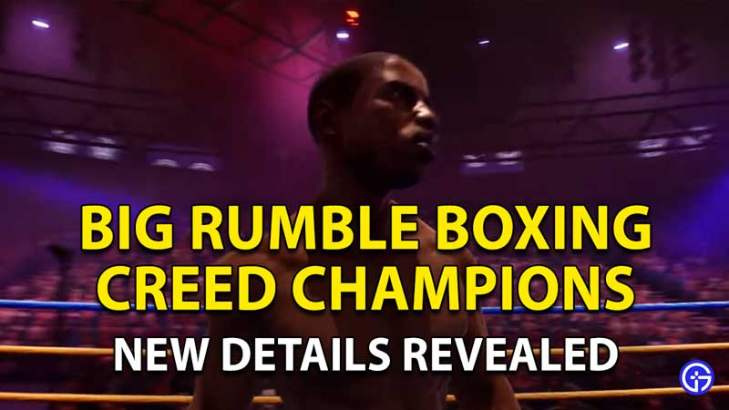 Big Rumble Boxing Creed Champions: Trailer, Pre-Order & Release Date