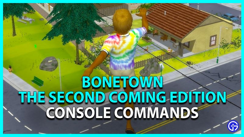 bonetown second coming console commands cheat codes