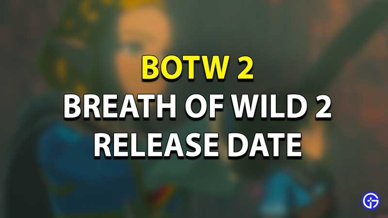 BOTW2 Release Date