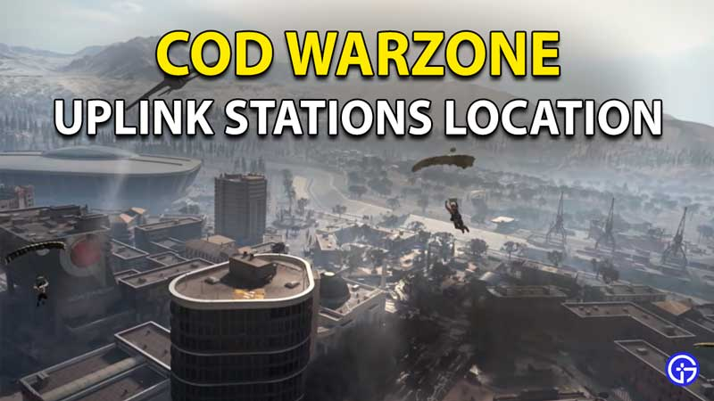 Warzone Uplink Stations Locations