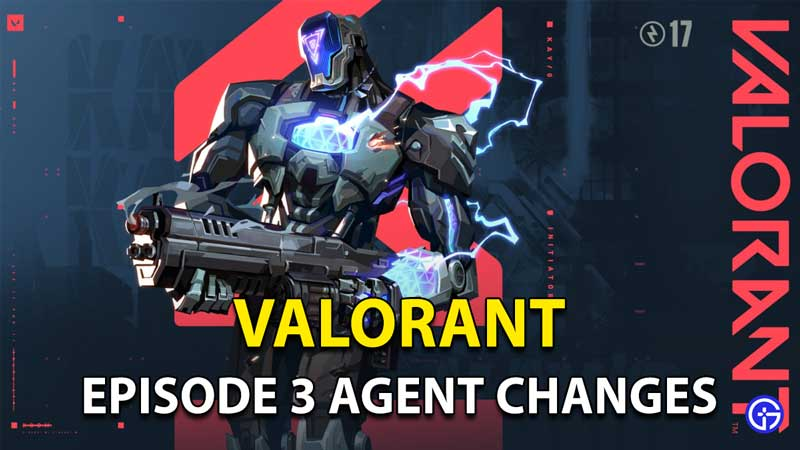 Valorant Episode 3 Agent Changes: All Weapon And New Tweaks