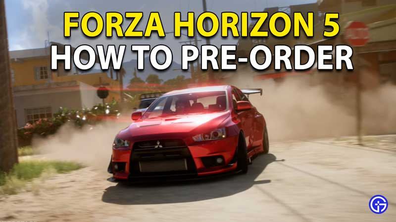 Forza Horizon 5: How To Pre Order