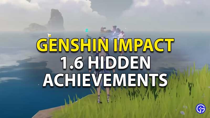 genshin impact 1.6 hidden achievements
