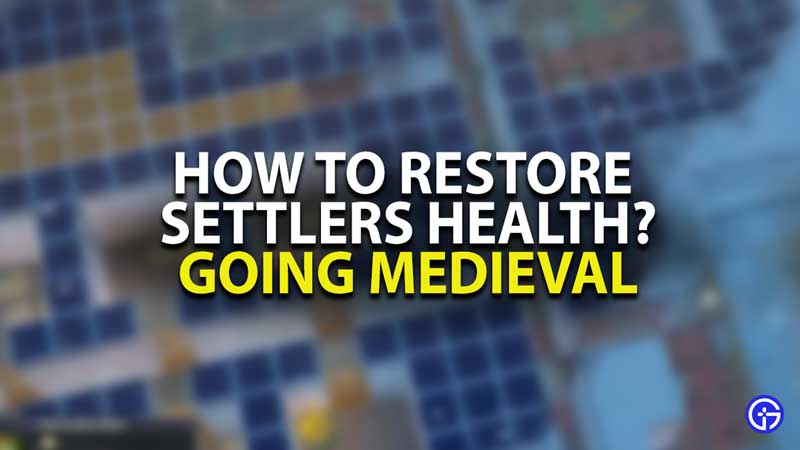 Going Medieval - Restore Health Guide