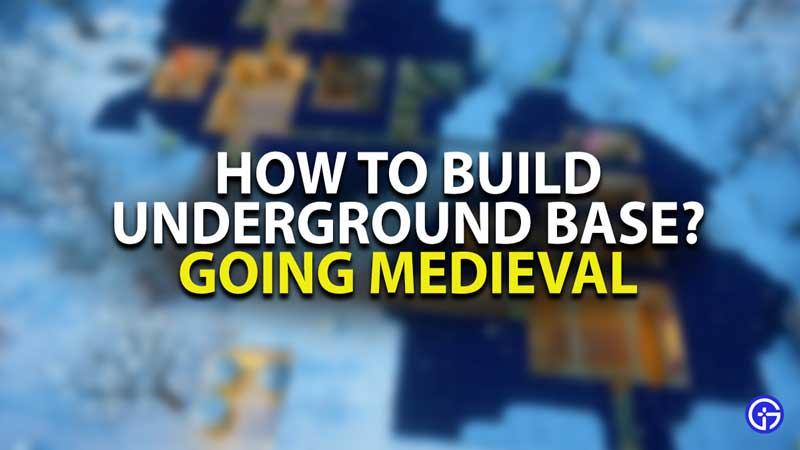 Going Medival Underground Base Building Guide