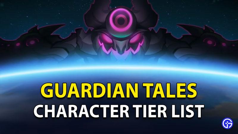 Guardian Tales Tier List 2021
