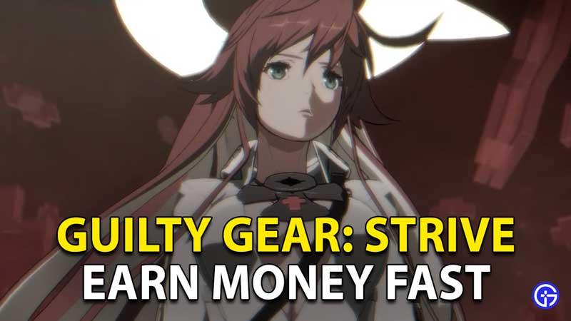 Guilty Gear Strive: Get Money Quickly