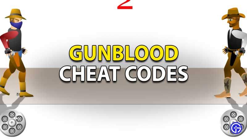 Gunblood Cheats And Codes