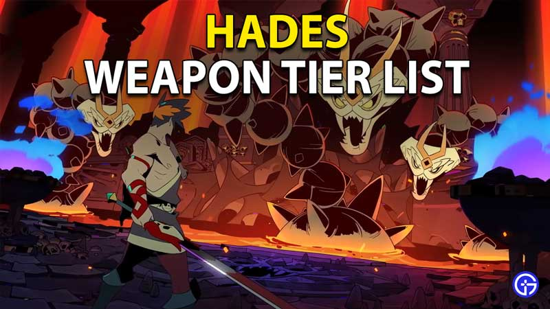 Hades Weapons Tier List: Best Weapons Ranked