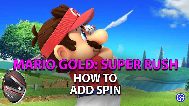 how to add spin to your shots in mario golf super rush