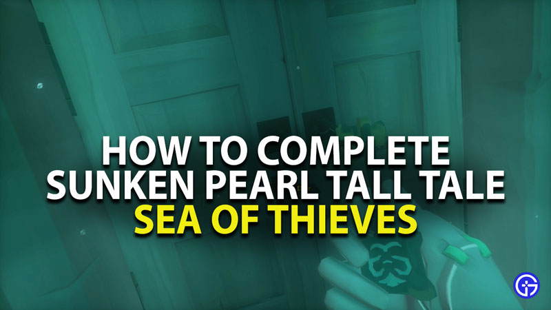 how to complete sunken pearl tall tale quest in sea of thieves