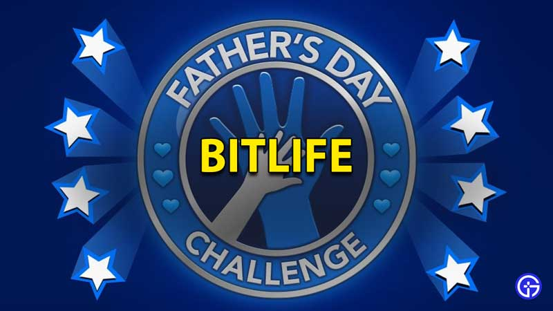 how to complete the fathers day challenge in bitlife
