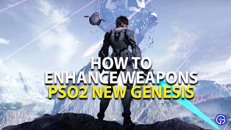 how to enchance weapons in pso2 new genesis