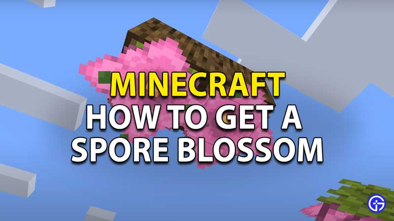 how to get a spore blossom in minecraft