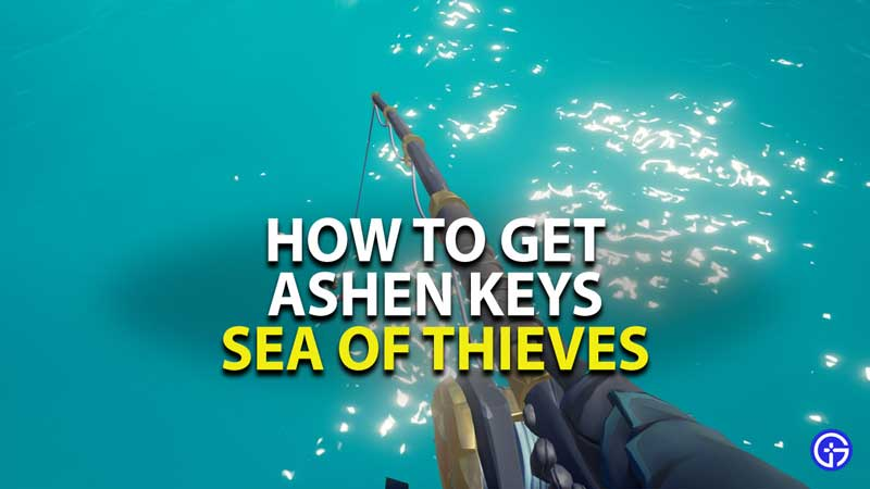 how to get ashen keys in sea of thieves