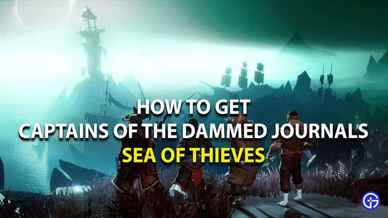 how to get captains of the dammed journals in sea of thieves