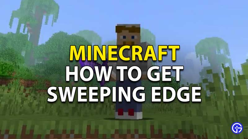 how to get sweeping edge in minecraft