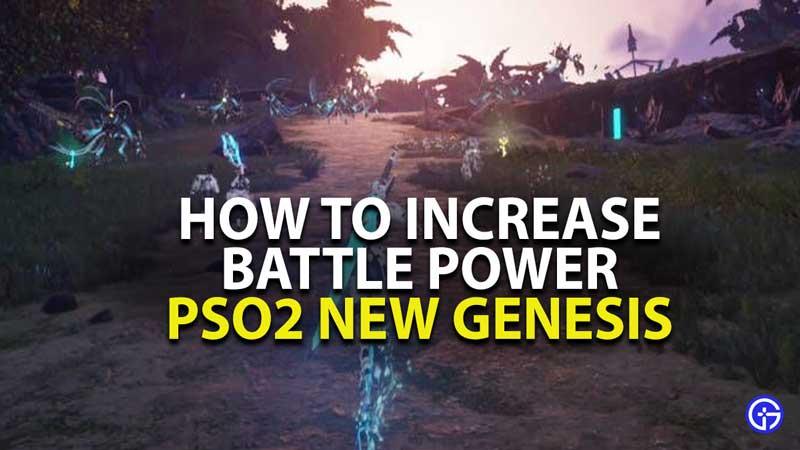 how to increase battle power in phantasy star online 2 new genesis